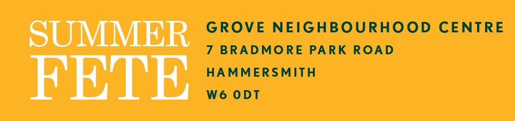 Grove Neighbourhood Centre – Summer Fete 19 July